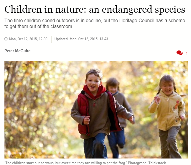Children in nature: an endangered species The time children spend outdoors is in decline, but the Heritage Council has a scheme to get them out of the classroom